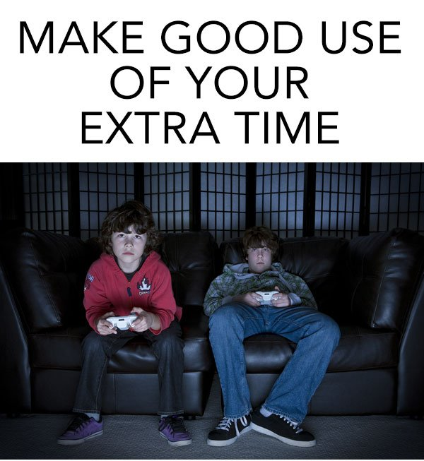 Make Good Use of Your Time