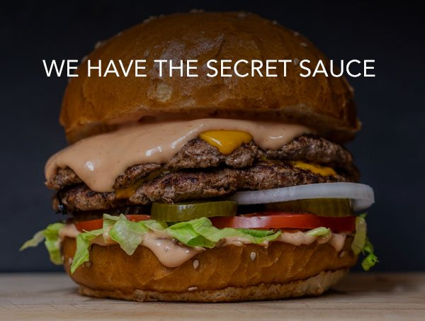 We have the Secret Sauce
